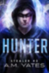 Hunter:  Stealer Book #2 YA Urban Fantasy A.M. Yates