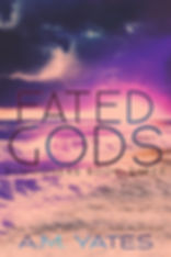 Fated Gods: Summoners Book Three by A.M. Yates