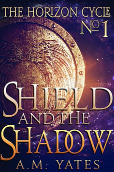 Shield and the Shadow: The Horizon Cycle Book 1