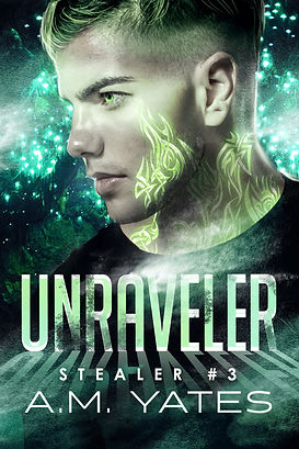 Unraveler: Stealer Book #3 YA Urban Fantasy A.M. Yates