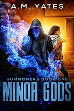 Minor Gods: Summoners Book One by A.M. Yates