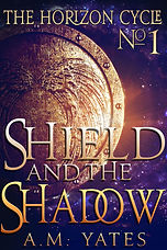 Shield and the Shadow by A.M. Yates