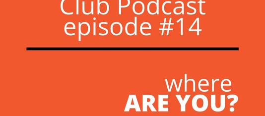 Episode #14. Where are you?