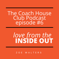 Podcast: Episode #6. Love from the Inside out.