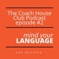 PODCAST. Episode #2. Mind your language