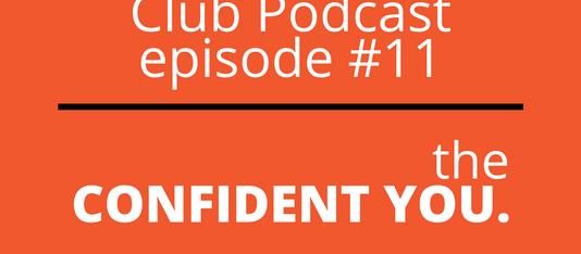 Episode #11. The confident YOU.