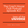 The Coach House Club Episode #21. Cosmic Law.