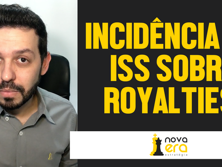 Incidência de ISS Sobre Royalties