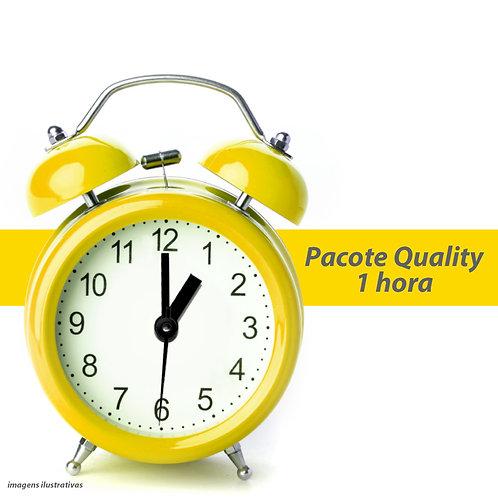 Pacote Quality - 1 Hora