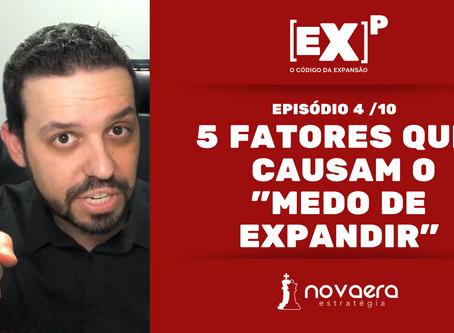 """5 Fatores que Causam o """"Medo de Expandir""""."""