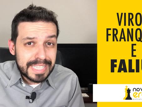 VIROU FRANQUIA E FALIU!