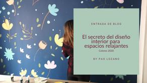 El secreto del diseño interior para espacios relajantes: Colores 2020