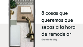 ¿Vas a remodelar? 8 cosas que queremos que sepas a la hora de remodelar tus espacios