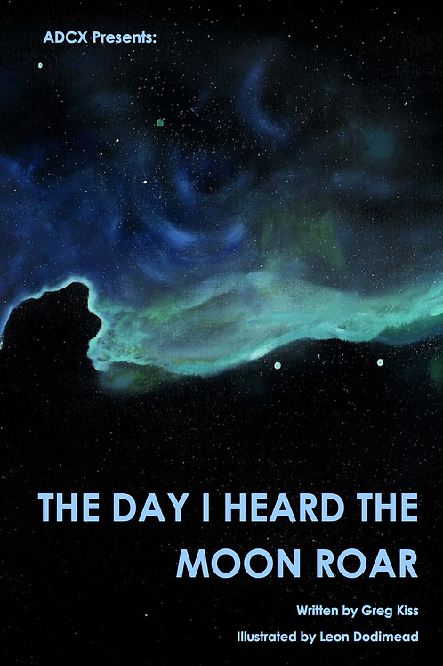 The Day I Heard The Moon Roar