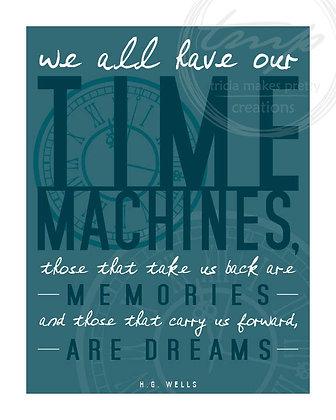 Time Machine Quote Print