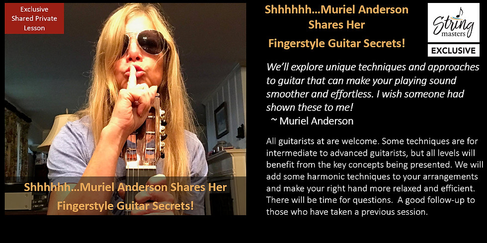 Shhhhhh…Muriel Anderson Shares Her Fingerstyle Guitar Secrets! (Complimentary Session)