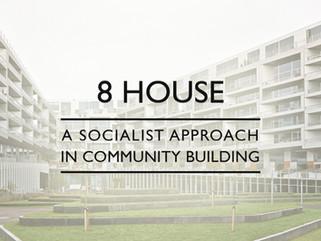 BIG's 8 House: A Social Experiment to Create an Urban Neighbourhood