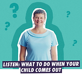 What to do when your child comes out.png