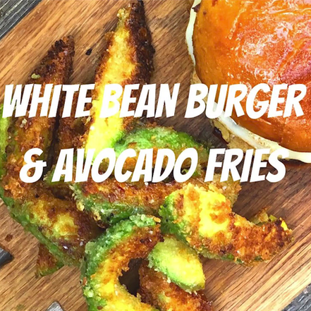 White Bean Cheeseburgers         & Avocado Fries