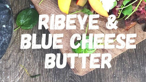 ribeye & blue cheese butter