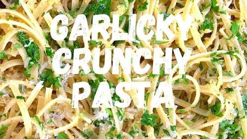 garlicky crunchy pasta