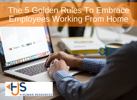 The 5 Golden Rules To Embrace Employees Working From Home