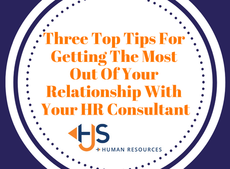 Three Top Tips For Getting The Most Out Of Your Relationship With Your HR Consultant