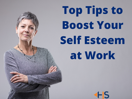 Top Tips for Boosting Your Self Esteem at Work!