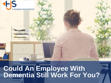 Could an employee with dementia still work for you?