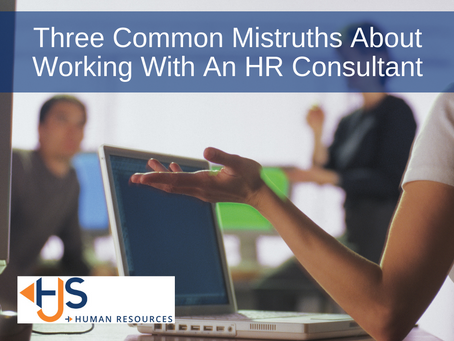 Three Common Mistruths About Working With An HR Consultant