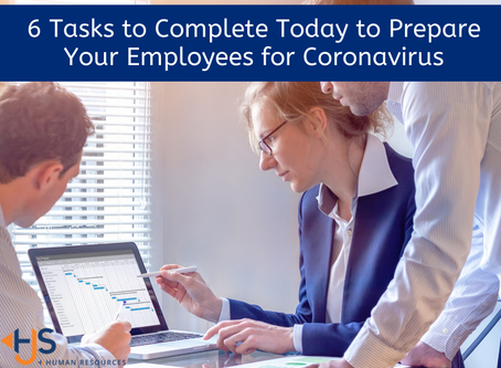 6 Tasks to Complete Today to Prepare Your Employees for Coronavirus