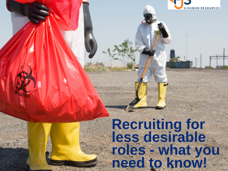 Recruiting For Less Desirable Roles… What Do You Need To Know?