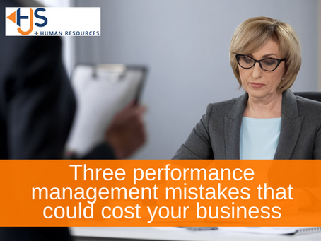 Three performance management mistakes that could cost your business