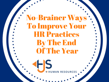 No-Brainer Ways To Improve Your HR Practices By The End Of The Year