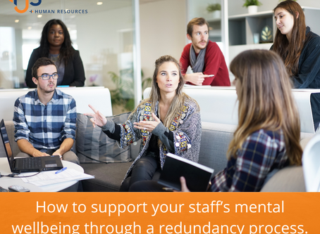 How to support your staff's mental wellbeing through a redundancy process.