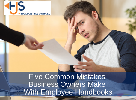 Five Common Mistakes Business Owners Make With Employee Handbooks