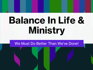 Balance In Life & Ministry