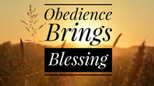 There Is A Blessing In Obedience!