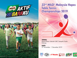 32nd Milo Malaysia Hopes Table Tennis Championship 2019