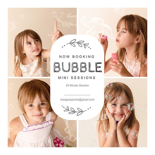 2021 MARCH - BUBBLE MINI SESSIONS