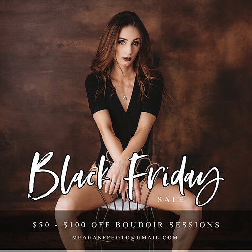 2021 BOUDOIR SESSION - BLACK FRIDAY SALE
