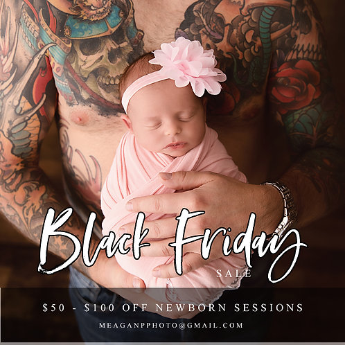2021 NEWBORN SESSION - BLACK FRIDAY SALE