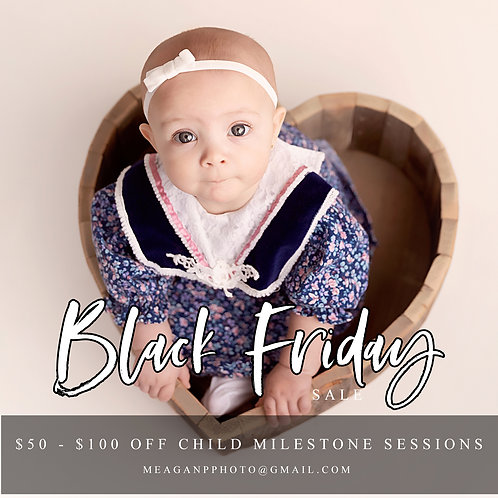 2021 CHILD MILESTONE SESSION - BLACK FRIDAY SALE