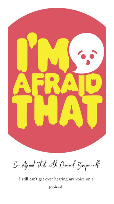 I'm Afraid That with Daniel Zomparelli