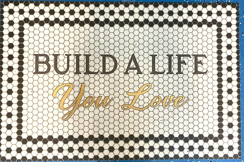 Build A Life You Love Vinyl Doormat