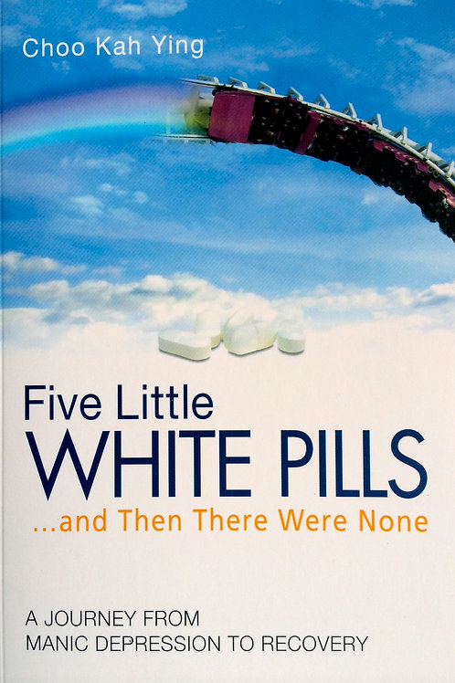 FIVE LITTLE WHITE PILLS... AND THEN THERE WERE NONE