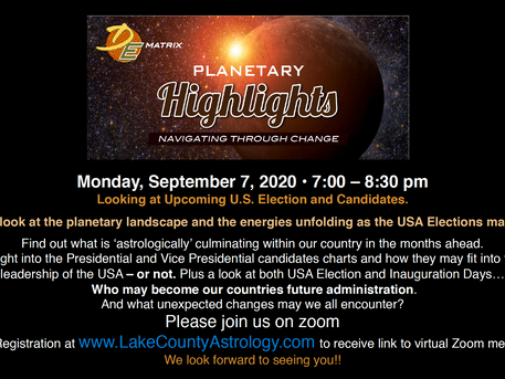 September Planetary Highlights September 7th, 7PM, $15: Upcoming U.S. Election and Candidates