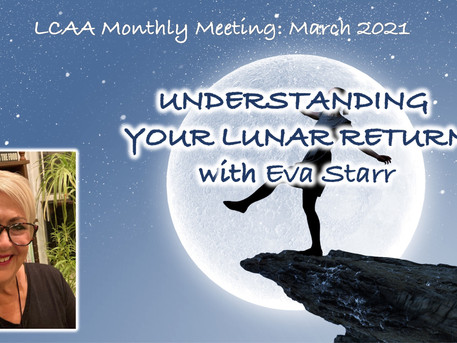 UNDERSTANDING YOUR LUNAR RETURN with Eva Starr: March 22nd at 7:30 PM via Zoom