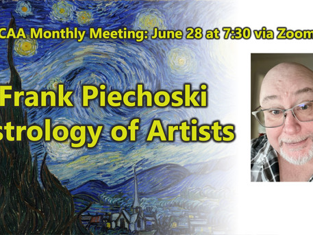 """LCAA Monthly Meeting: Frank Piechoski """"Astrology of Artists"""" June 28 at 7:30 PM via Zoom"""