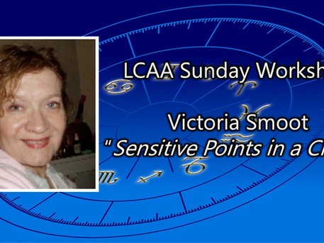 """Cancelled!     Sunday Workshop """"Sensitive Points in a Chart"""" with Victoria Smoot: Sunday May 23rd"""